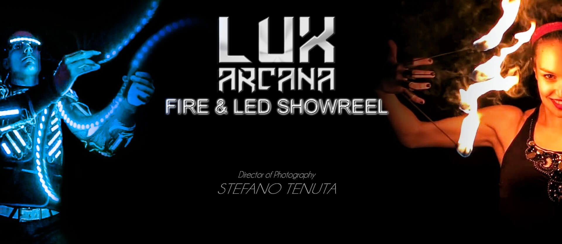 LUX ARCANA  - FIRE & LED SHOWREEL